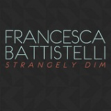 Слова трека Strangely Dim исполнителя Francesca Battistelli